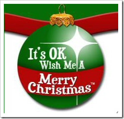 It's ok to wish me a Merry Christmas!